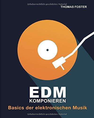 EDM komponieren: Basics der elektronischen Musik
