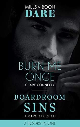 Burn Me Once: Burn Me Once / Boardroom Sins (Sin City Brotherhood) (Mills & Boon Dare) (English Edition)
