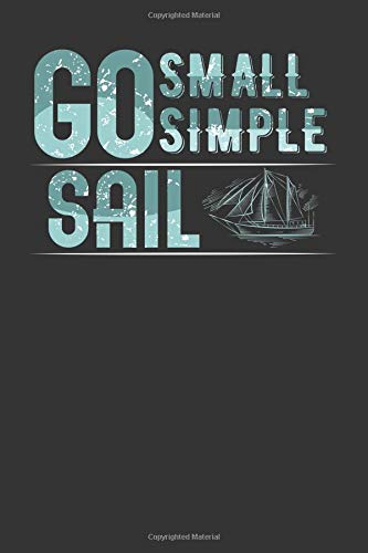 Go Small Simple Sail: A 120 Page College Ruled Blank Notebook Oyster Harbor