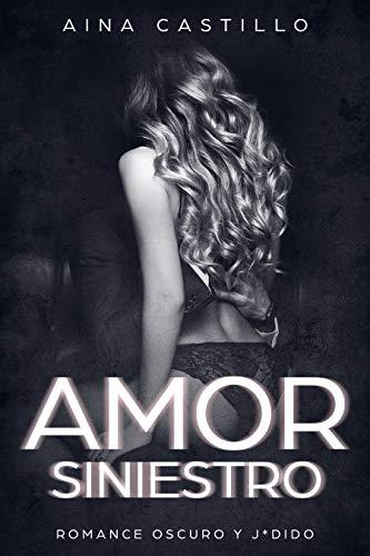 Amor Siniestro de Aina Castillo