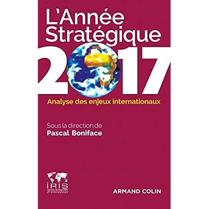 L'année stratégique 2017 - Analyse des enjeux internationaux