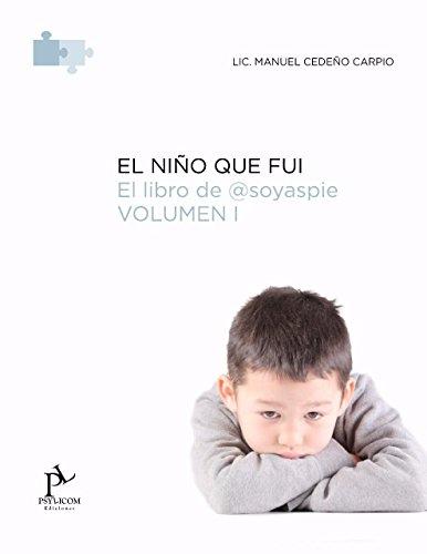 El Niño que Fui: Entra en la burbuja del asperger a través del Libro de @SoyAspie por Manuel Cedeño