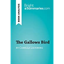 The Gallows Bird by Camilla Läckberg (Book Analysis): Detailed Summary, Analysis and Reading Guide (BrightSummaries.com) (English Edition)