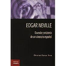 Edgar Neville. Duende y misterio de un cineasta español