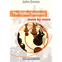 The Sicilian Taimanov: Move by Move (English Edition)