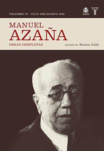 O.C. Manuel Azaña Tomo 6 Julio 1936 / Agosto 1940 (Historia) por Manuel Azaña