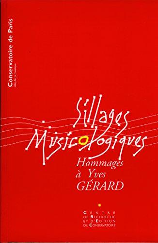 Sillages musicologiques: Hommages à Yves Gérard