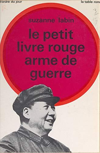 Le petit livre rouge, arme de guerre (French Edition)