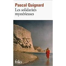 Les solidarités mystérieuses de Pascal Quignard ( 25 novembre 2013 )