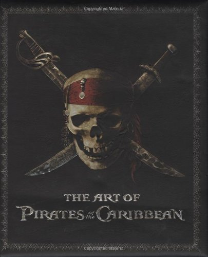 ART OF PIRATES OF THE CARIBBEAN, THE by Timothy Shaner (2007-07-05)