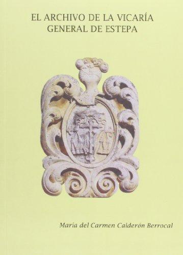 Descargar Libro El archivo de la Vicaría General de Estepa (Fuentes para la Historia) de María del Carmen Calderón Berrocal