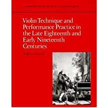 [(Violin Technique and Performance Practice in the Late Eighteenth and Early Nineteenth Centuries )] [Author: Robin Stowell] [Sep-1990]