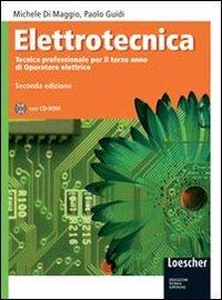 Elettrotecnica. Tecnica professionale per l'indirizzo elettrico. Per gli Ist. professionali per l'industria e l'artigianato. Con espansione online