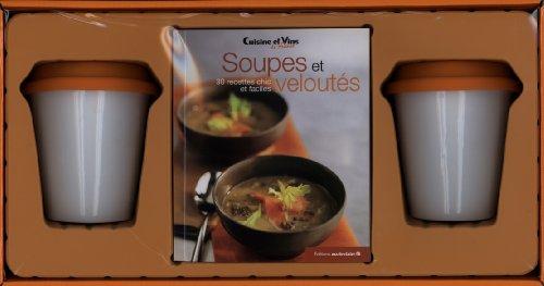 Soupes et veloutés : 30 recettes chic et faciles par Marie Claire