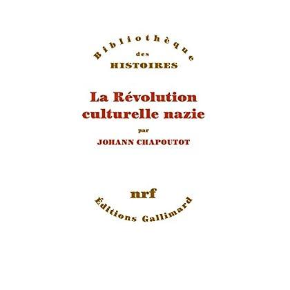 La Révolution culturelle nazie (Bibliothèque des histoires)