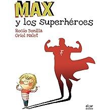 Max Y Los Superhéroes (Álbumes ilustrados)