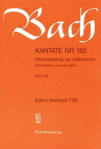 KANTATE 182 HIMMELSKOENIG SEI WILLKOMMEN BWV 182 - arrangiert für Klavierauszug [Noten / Sheetmusic] Komponist: BACH JOHANN SEBASTIAN