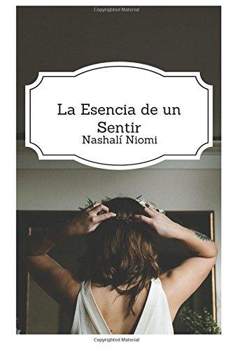 La esencia de un sentir por Nashali Niomi