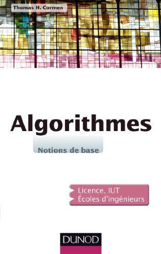 Algorithmes - Notions de base par Thomas H. Cormen