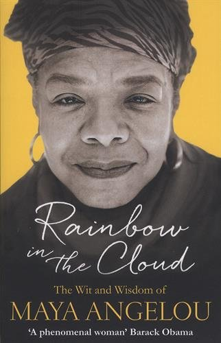 rainbow-in-the-cloud-the-wit-and-wisdom-of-maya-angelou