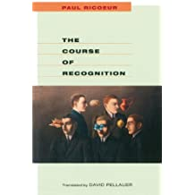The Course of Recognition (Institute for Human Sciences Vienna Lecture Series)