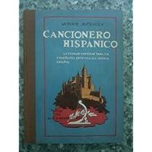 CANCIONERO HISPANICO. Lecturas poeticas para la enseñanza estetica del pueblo Español