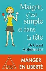 Maigrir , c'est simple et dans la tête de Gérard Apfeldorfer