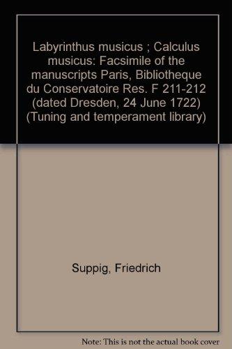 Preisvergleich Produktbild Labyrinthus musicus ; Calculus musicus: Facsimile of the manuscripts Paris, Bibliotheque du Conservatoire Res. F 211-212 (dated Dresden, 24 June 1722) (Tuning and temperament library)