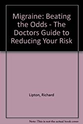Migraine: Beating the Odds - The Doctors Guide to Reducing Your Risk