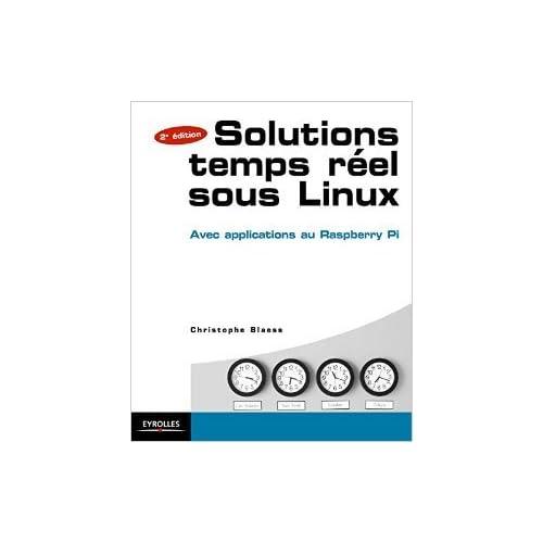 Solutions temps réel sous linux de Christophe Blaess ( 8 octobre 2015 )