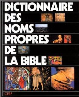 Dictionnaire des noms propres de la Bible de O. Odelain ,R. Séguineau ,R. Tournay (Préface) ( 4 septembre 2002 )