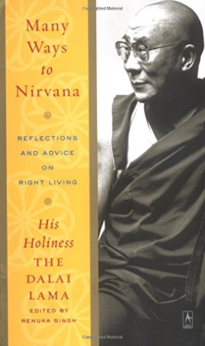 Many Ways to Nirvana: Reflections and Advice on Right Living by Dalai Lama (30-Aug-2005) Paperback