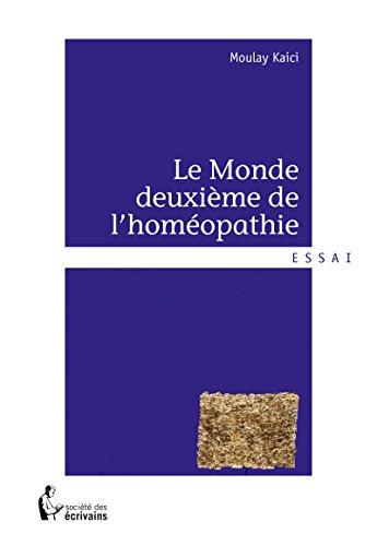 Le Monde deuxième de l'homéopathie par Moulay Kaici