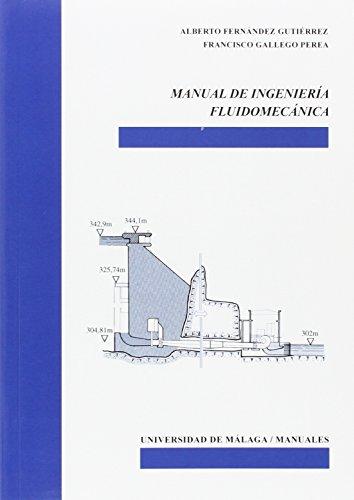 Manual de ingeniería fluidomecánica (Manuales) por Alberto Fernández Gutiérrez