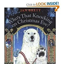 Who's That Knocking on Christmas Eve? by Jan Brett (2003-08-01)