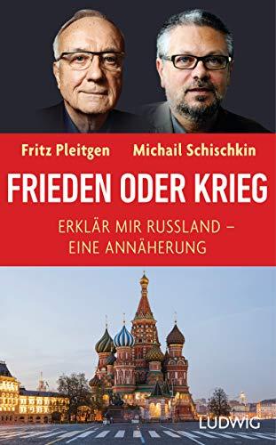 Frieden oder Krieg: Erklär mir Russland – eine Annäherung