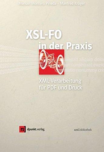 XSL-FO in der Praxis: XML-Verarbeitung für PDF und Druck (xml.bibliothek)