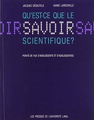 Qu'est-ce que le savoir scientifique? par Jacques Désautels, Marie Larochelle