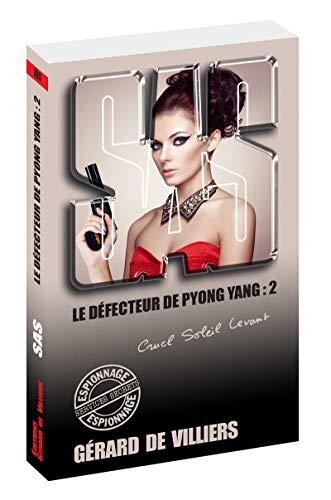 SAS 169 Le défecteur de Pyong Yang - tome 2 (2) par Gerard de Villiers