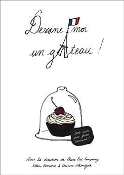 Dessine-moi un gâteau par [Nkondjock, Corinne, Bernard, Allan]