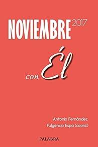 Noviembre 2017, con Él par Antonio Fernández