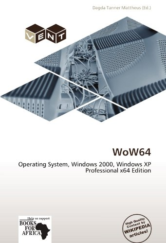 WoW64: Operating System, Windows 2000, Windows XP Professional x64 Edition