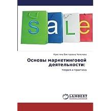Osnovy marketingovoy deyatel'nosti:: teoriya i praktika