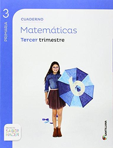 Proyecto Saber Hacer, matemáticas, 3 Educación Primaria. 3 trimestre. Cuaderno par Varios autores