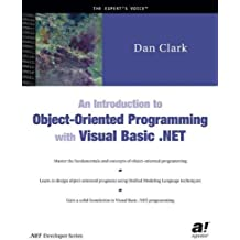 An Introduction to Object-Oriented Programming with Visual Basic .NET by Daniel R. Clark (2002-07-11)