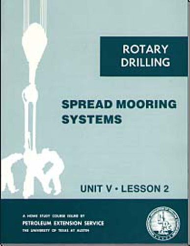 Spread Mooring Systems (Rotary Drilling Series : Unit V, Lesson 2) -
