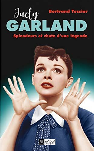 Judy Garland, splendeur et chute d'une légend