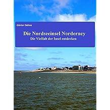 Die Nordseeinsel Norderney: Die Vielfalt der Insel entdecken