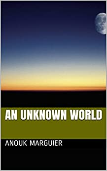 An Unknown World por Louis Lescure O'reilly Gratis