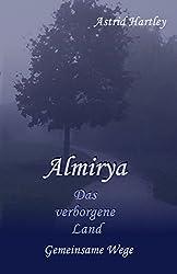 Almirya - Das verborgene Land 1 (Gemeinsame Wege)